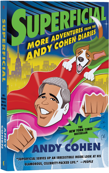 Superficial: More Adventures from the Andy Cohen Diaries by Andy Cohen